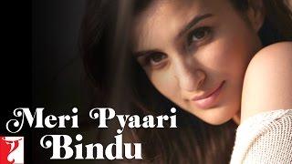 Meri Pyaari Bindu - Parineeti Chopra | Ayushmann Khurrana