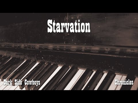 Dark Side Cowboys - Chronicles - Starvation