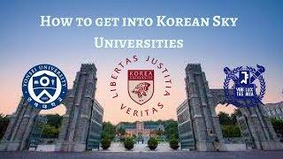 How to get into SKY Universities [Yonsei, Korea University]