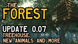 The Forest: Update 0.07 Overview - Treehouse, New Animals And More!