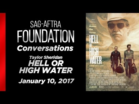 Conversations with Taylor Sheridan of HELL OR HIGH WATER