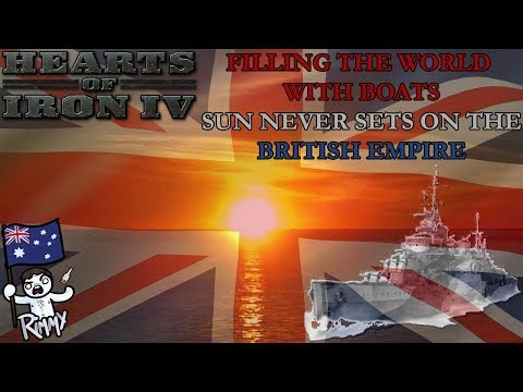 HOI4 - Filling the World with Boats - Sun Never Sets on the British Empire