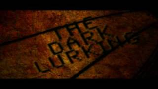 The Dark Lurking - Official Trailer 2010