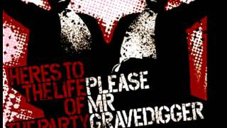 Please Mr. Gravedigger- My Darling Mina