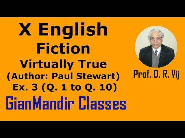 X English | Fiction | Virtually True (Author: Paul Stewart) Ex. 3 (Q. 1 to Q. 10) by Puja Ma'am