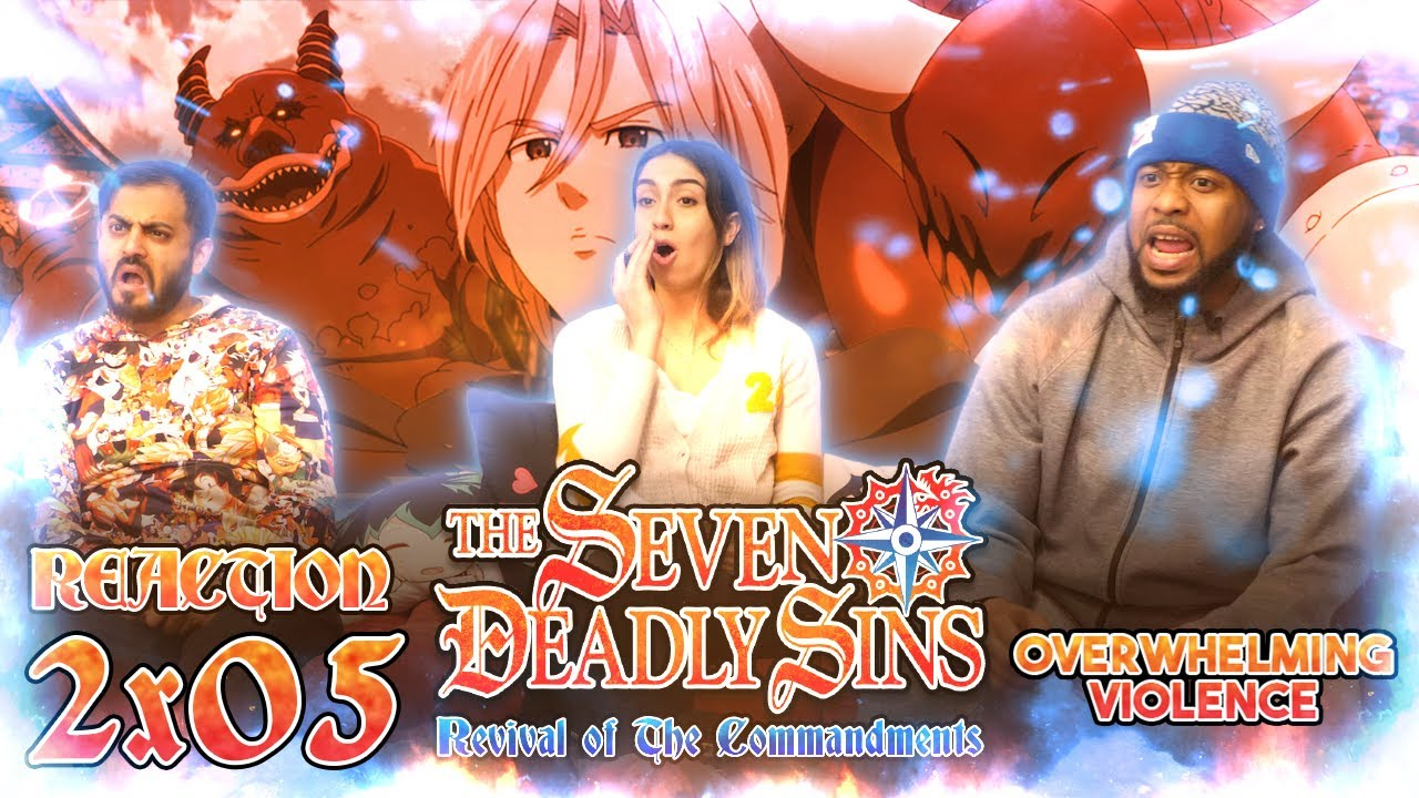 Download The Seven Deadly Sins - 2x5 Overwhelming Violence - Group Reaction