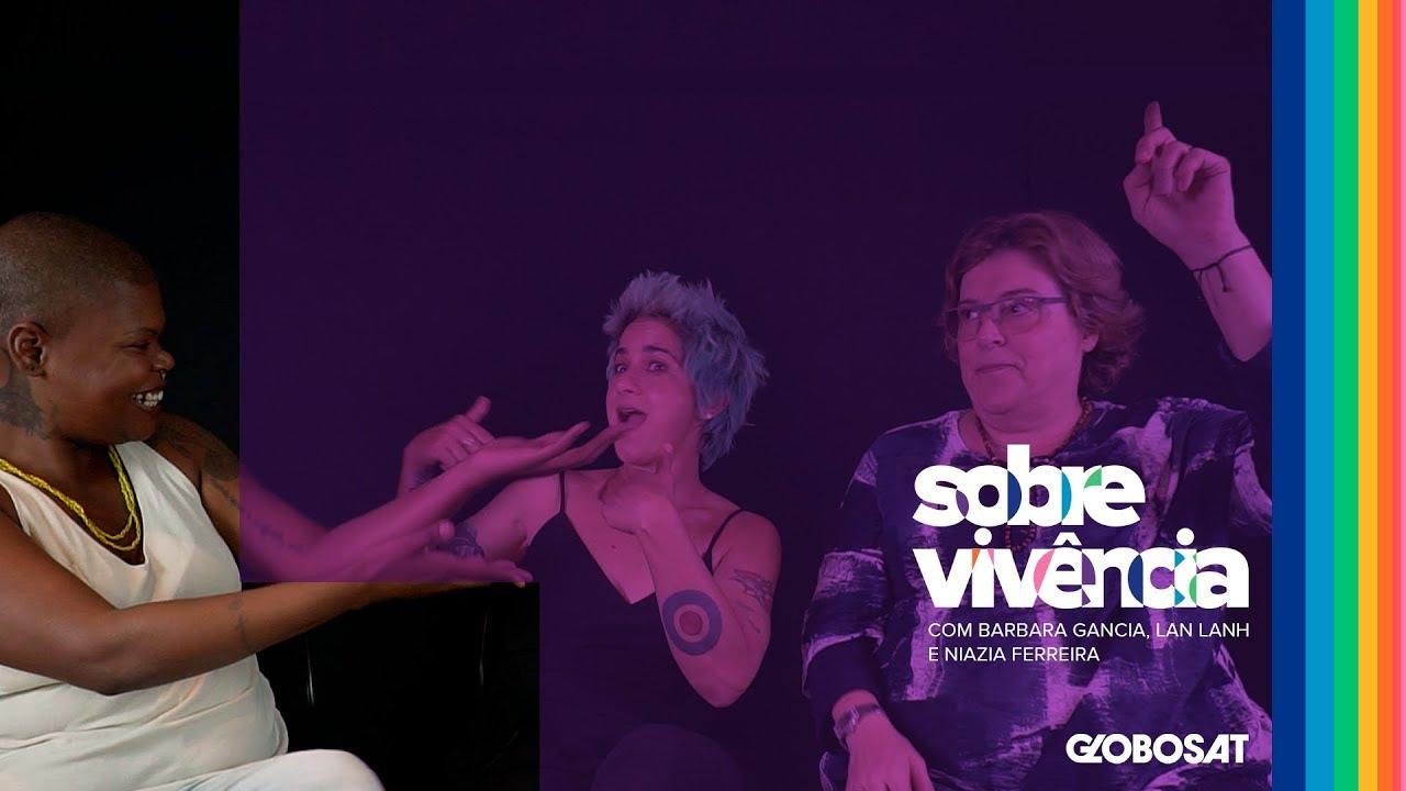 EP 01 | Sobre Vivência | Barbara Gancia, Lan Lanh e Niázia Ferreira