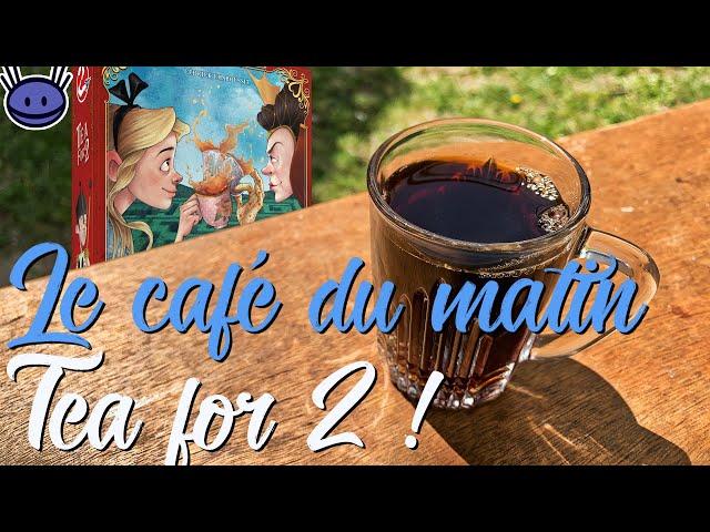 Café du matin - Tea for 2
