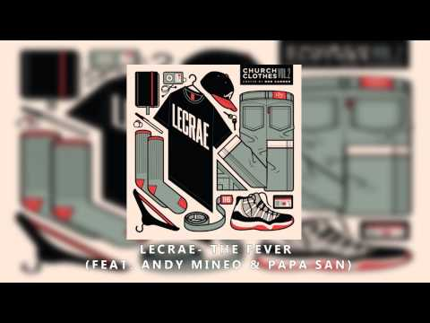 Lecrae - The Fever feat  Andy Mineo & Papa San