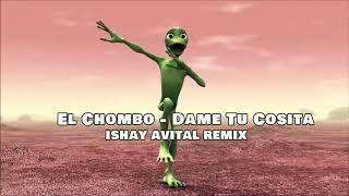 El Chombo - Dame Tu Cosita (Ishay Avital Remix)