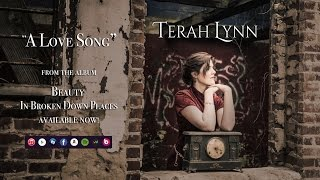 """""""A Love Song"""" Terah Lynn"""
