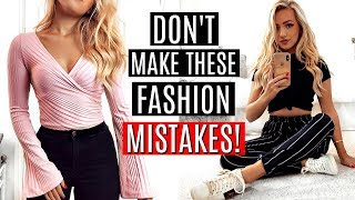 DON'T MAKE THESE FASHION MISTAKES!