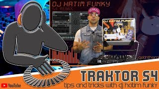 Traktor S4 remix  Tips and Tricks with DJ Hatim Funky