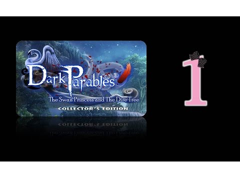 Dark Parables 11: The Swan Princess and the Dire Tree (CE) - Ep1 - w/Wardfire