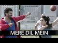 Mere Dil Mein - Half Girlfriend - Arjun K & Shraddha K - Veronica M & Yash N - Rishi Rich