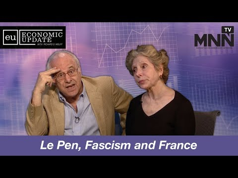 Economic Update With Richard Wolff: Le Pen, Fascism and Fran