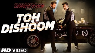 Toh Dishoom Video Song: Dishoom | John Abraham, Varun Dhawan | Pritam, Raftaar,  …