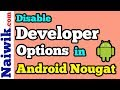 Disable Developer options in Android Nougat [ 7.1.1 ] || Android N