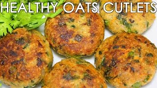 Healthy Oats & Mixed Vegetable Cutlets | Delicious Indian Snacks Recipe | Kanak