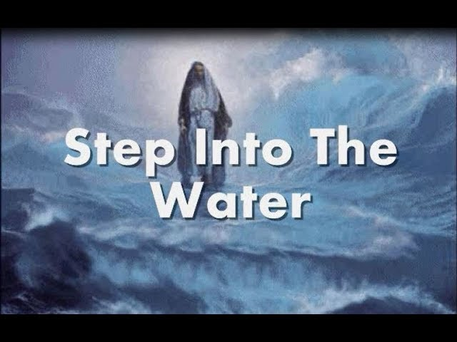 Step Into The Water