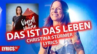 "Das ist das Leben LYRICS | Christina Stürmer | Lyric & Songtext | aus dem Album ""Überall zu Hause"""