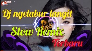 DJ Ngelabur langit ~ Daeren Slow Remix Terbaru