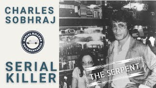 Charles Sobhraj (The Bikini Killer) - Serial Killer Documentary