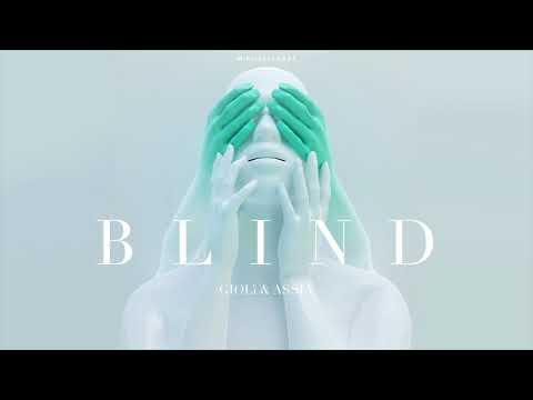 Giolì & Assia - Blind (Audio)