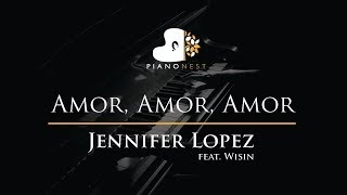 Jennifer Lopez - Amor, Amor, Amor (feat. Wisin) - Piano Karaoke / Sing Along / Cover with Lyrics