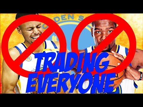 TRADING EVERYONE REBUILD!! GOLDEN STATE WARRIORS EDITION!! NBA 2K18