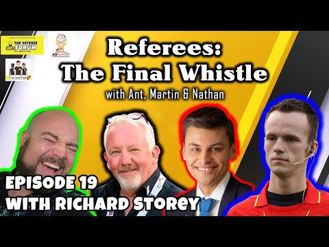 Referees: The Final Whistle Podcast | Episode 19 with Richard Storey
