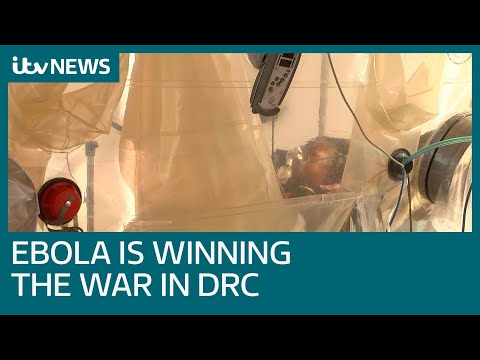 War within a war: The struggle to contain Ebola outbreak in Democratic Republic of Congo | ITV News
