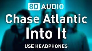 Baixar Chase Atlantic - Into It | 8D AUDIO 🎧