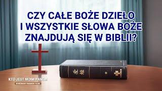 """Film chrześcijański """"Kto jest moim Panem"""" Klip (2) – czy całe Boże dzieło i wszystkie słowa Boże znajdują się w Biblii?"""