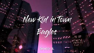 Eagles - New Kid in Town | Letra en español/inglés