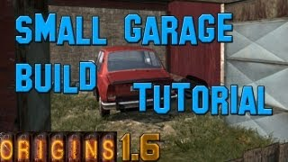 Dayz Origins: How To Build A Small Garage [tutorial]