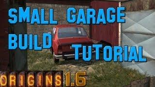 Dayz Origins: How To Build A Small Garage [tutorial]