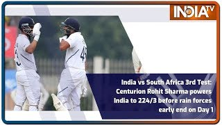 India vs South Africa 3rd Test: Centurion Rohit Sharma powers India to 224/3 before rain forces ear