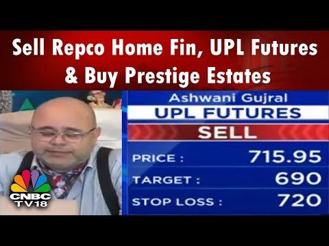 Ashwani Gujral: Sell Repco Home Fin, UPL Futures & Buy Prestige Estates | CNBC TV18