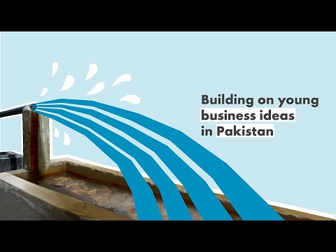 Building on young business ideas in Pakistan