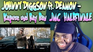 JOHNNY DIGGSON ft. DEAMON - Kapuze und Ray Ban | JMC | HALBFINALE REACTION!!