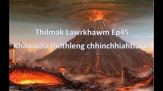 Thilmak Lawrkhawm Ep45 - Khawvela thil thleng chhinchhiahtlak