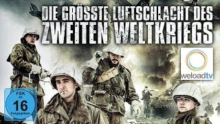 🎬 Die größte Luftschlacht des zweiten Weltkriegs (Kriegsfilm | deutsch)