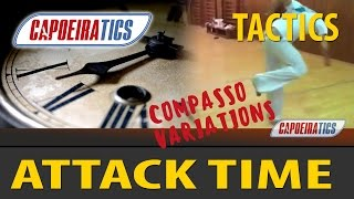 Capoeira Tactics - ATTACK TIME or COMPASSO Variations