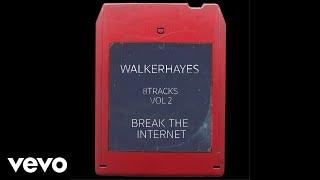 Walker Hayes - Break the Internet - 8Track (Audio)