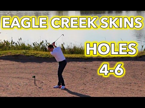 THESE GREENS ARE SLICK! Eagle Creek Holes 4-6