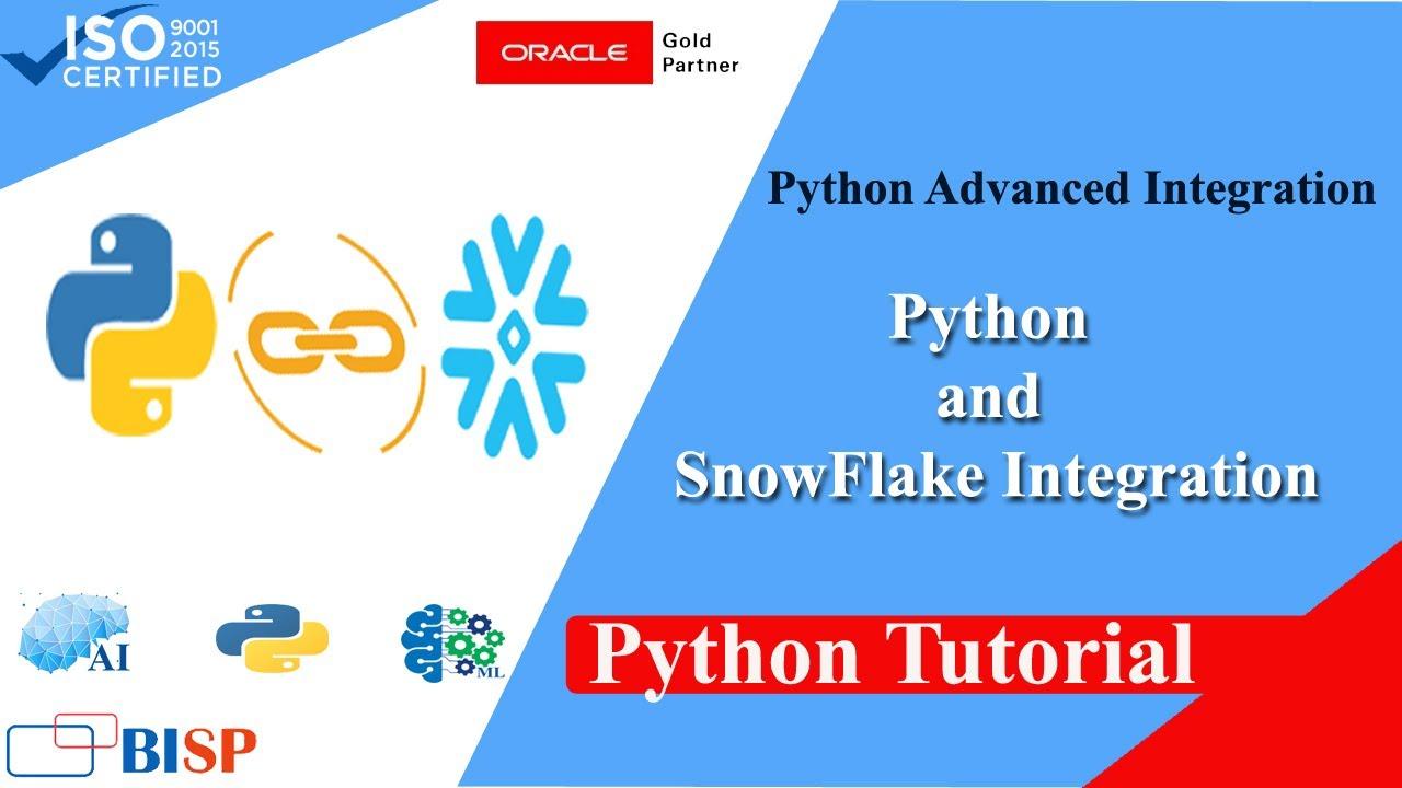 Python and SnowFlake Integration | SnowFlake | SnowFlake Integration | BISP