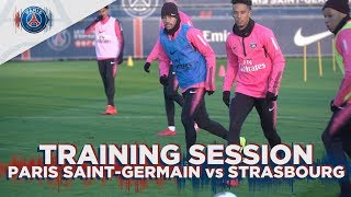 TRAINING SESSION - PARIS SAINT-GERMAIN vs STRASBOURG