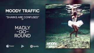 MOODY TRAFFIC // Madly-Go-Round