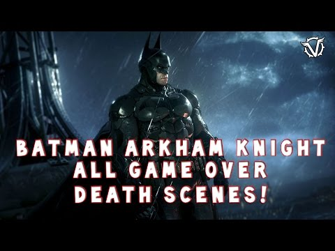 Batman Arkham Knight - All Game Over Death Scenes |